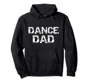 Dance Dad Hoodie for Men Dancing Father Gift from Daughters