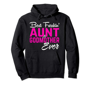 Best Freakin Aunt And Godmother Ever Hoodie Gifts Funny