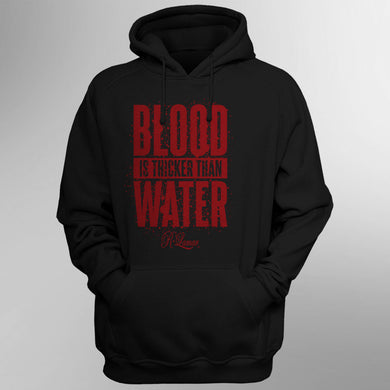 Blood is THICKER than Water (Hoodie)