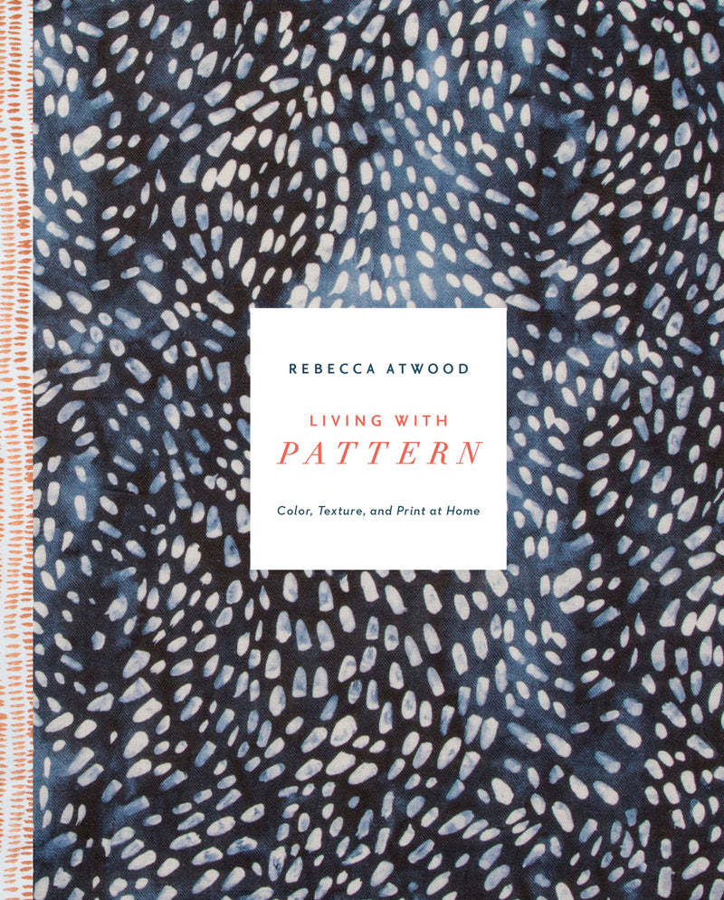 Rebecca Atwood Living with Pattern