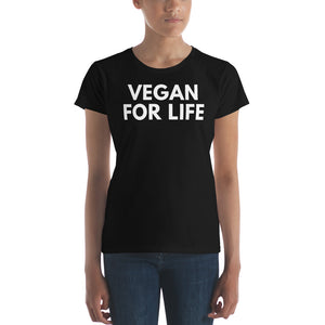 Vegan for Life - Healthy Women's short sleeve t-shirt