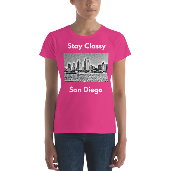 Stay Classy San Diego Funny Women's short sleeve t-shirt
