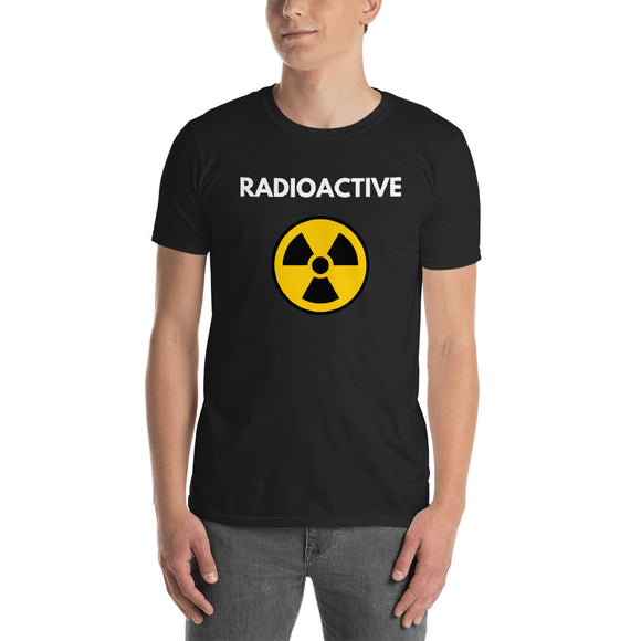 RADIOACTIVE Funny Short-Sleeve Unisex T-Shirt