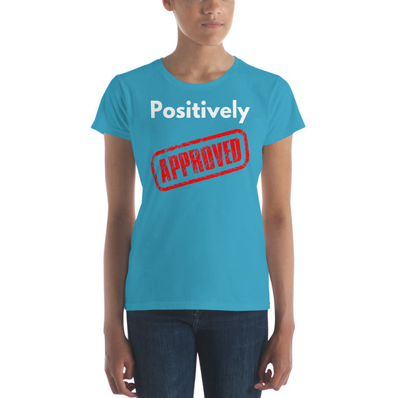 Positively Approved - Positive Law of Attraction Women's short sleeve t-shirt