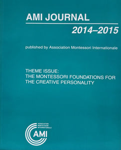 AMI Journal: The Montessori Foundations for the Creative Personality