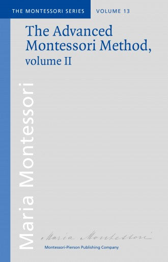 Advanced Montessori Method Volume 2