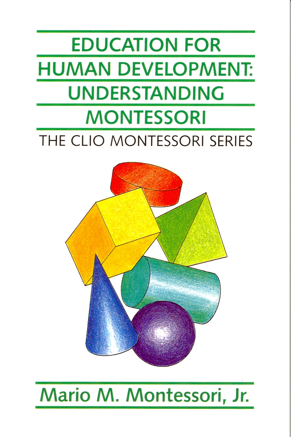 Education for Human Development: Understanding Montessori