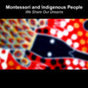 Montessori and Indigenous People