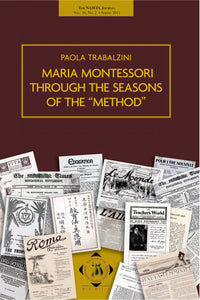 Maria Montessori Through the Seasons of the Method