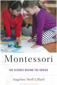 Montessori: The Science Behind the Genius, Third Edition