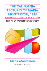 California Lectures of Maria Montessori