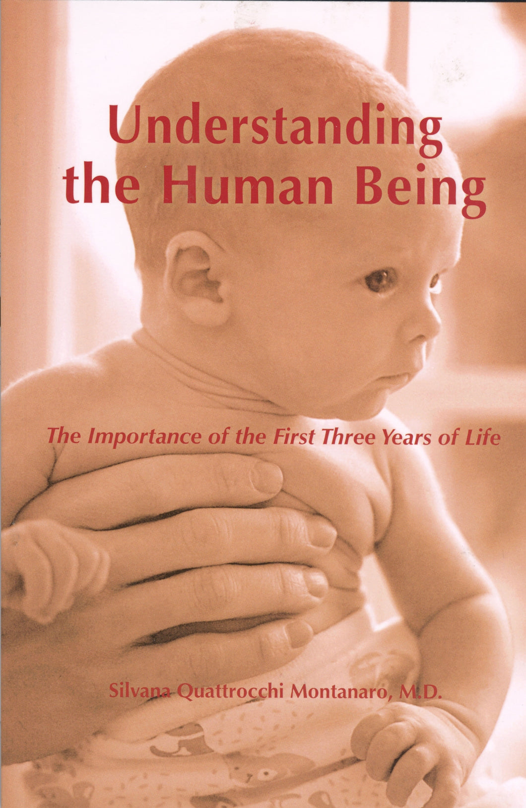 Understanding the Human Being: The Importance of the First Three