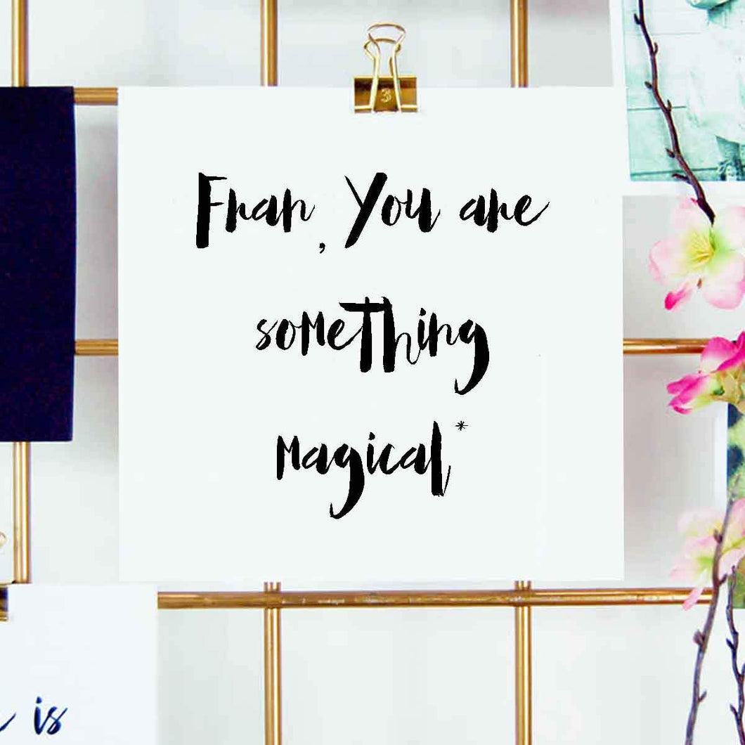 You are something magical card - The Luxe Co