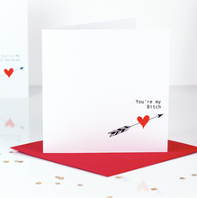 Load image into Gallery viewer, You're My Bitch! Valentines Day Card | The Luxe Co