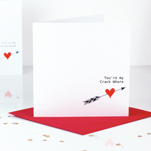 Load image into Gallery viewer, You're My Crack Whore Valentines Day Card | The Luxe Co