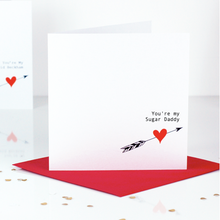 Load image into Gallery viewer, You're My Sugar Daddy Valentines Day Card | The Luxe Co