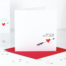 Load image into Gallery viewer, You're My Kylie Jenner Valentines Day Card | The Luxe Co