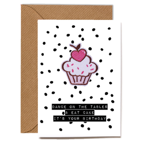 Scented Cupcake Motif Birthday Card - Dance on the tables Eat cake It's your birthday