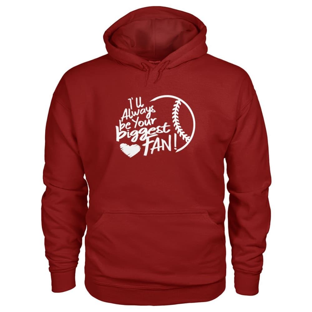 Ill Always Be Your Biggest Fan Hoodie - Cardinal Red / S / Gildan Hoodie - Hoodies
