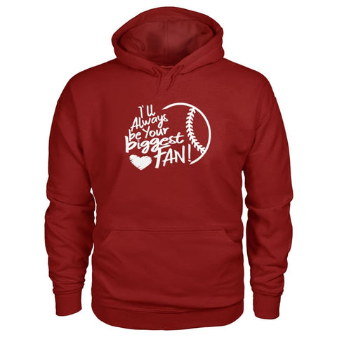 Image of Ill Always Be Your Biggest Fan Hoodie - Cardinal Red / S / Gildan Hoodie - Hoodies