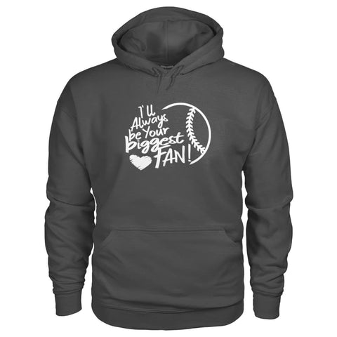 Image of Ill Always Be Your Biggest Fan Hoodie - Charcoal / S / Gildan Hoodie - Hoodies