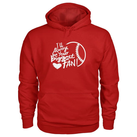 Image of Ill Always Be Your Biggest Fan Hoodie - Cherry Red / S / Gildan Hoodie - Hoodies