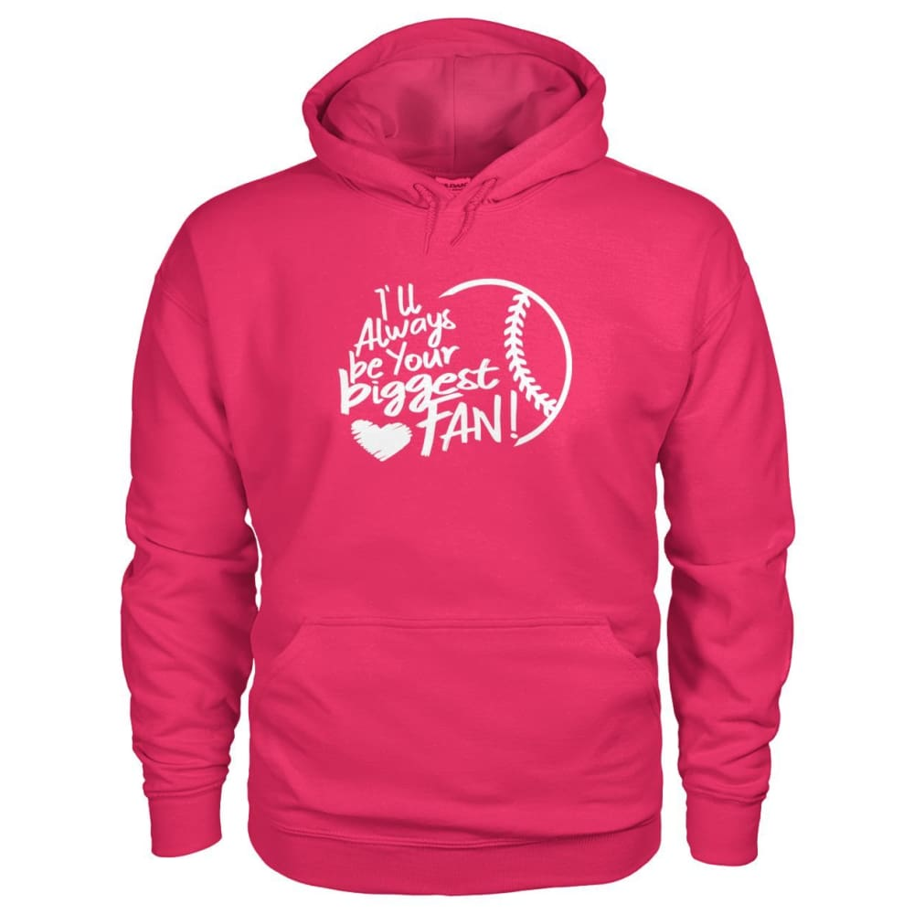 Ill Always Be Your Biggest Fan Hoodie - Heliconia / S / Gildan Hoodie - Hoodies