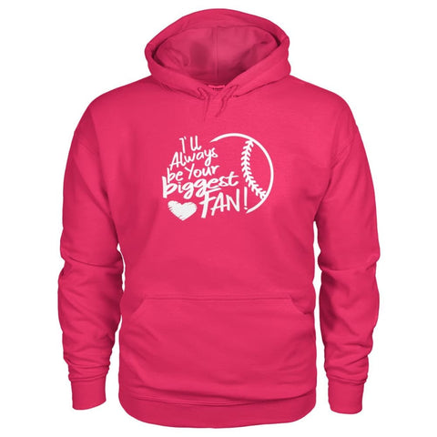 Image of Ill Always Be Your Biggest Fan Hoodie - Heliconia / S / Gildan Hoodie - Hoodies