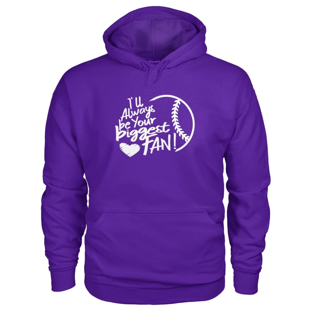 Ill Always Be Your Biggest Fan Hoodie - Purple / S / Gildan Hoodie - Hoodies