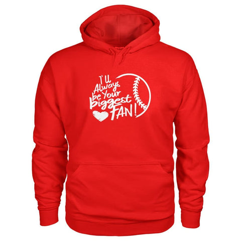 Image of Ill Always Be Your Biggest Fan Hoodie - Red / S / Gildan Hoodie - Hoodies