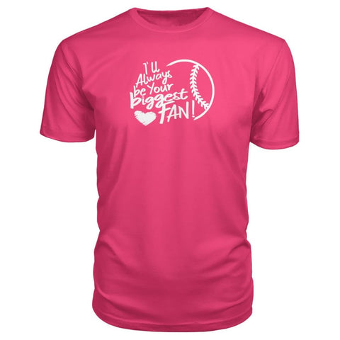 Image of Ill Always Be Your Biggest Fan Premium Tee - Hot Pink / S / Premium Unisex Tee - Short Sleeves