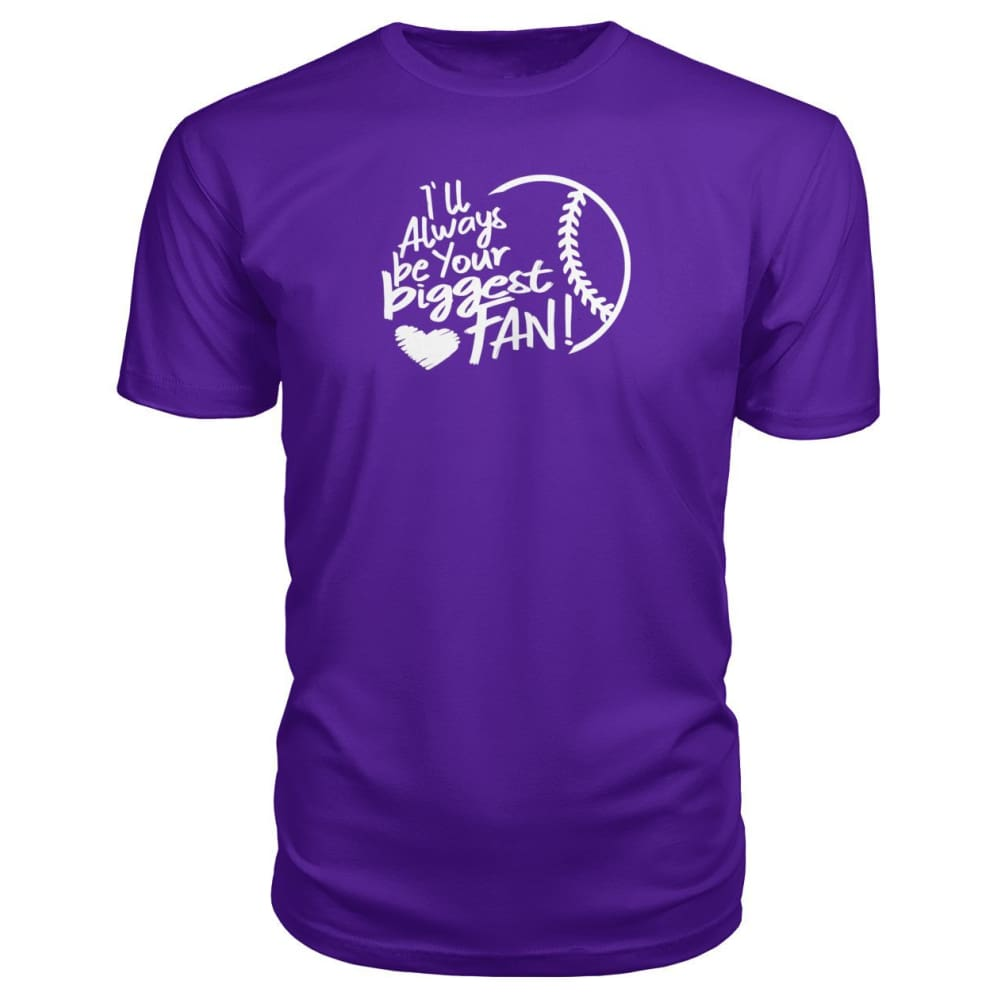 Ill Always Be Your Biggest Fan Premium Tee - Purple / S / Premium Unisex Tee - Short Sleeves
