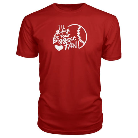 Image of Ill Always Be Your Biggest Fan Premium Tee - Red / S / Premium Unisex Tee - Short Sleeves
