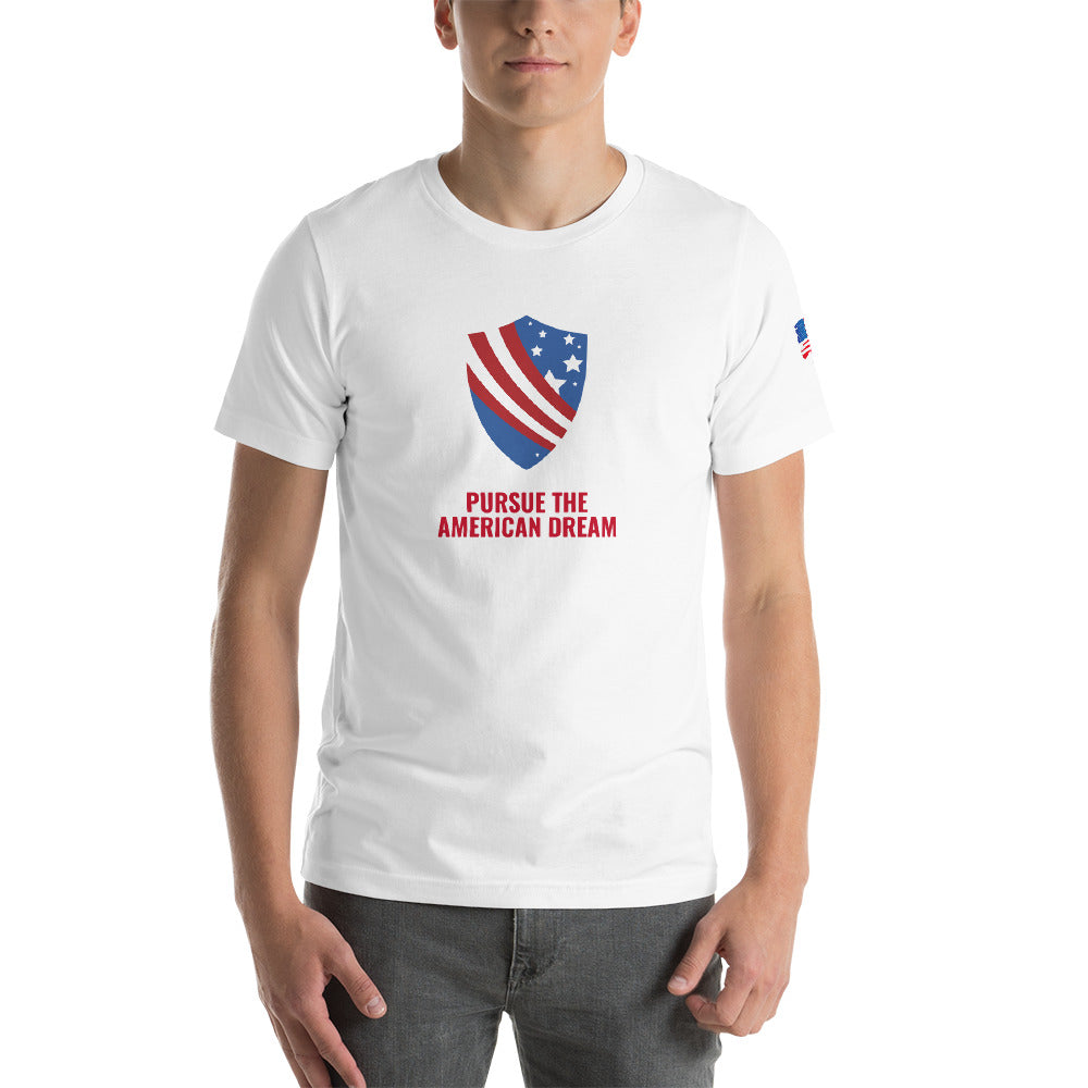 PURSUE THE AMERICAN DREAM Short-Sleeve Unisex T-Shirt