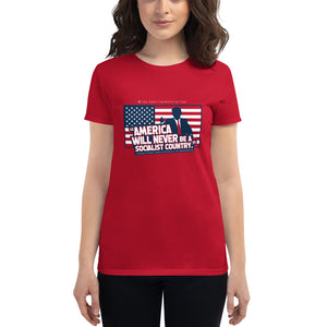 Women's America Will Never Be Socialist T-Shirt