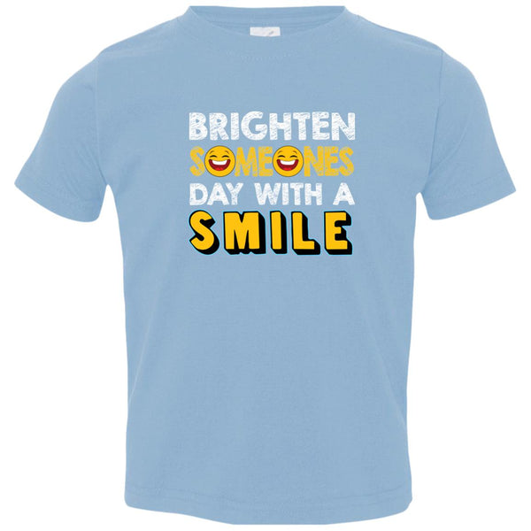 BRIGHTEN SOMEONES DAY WITH A SMILE TODDLER T-SHIRT - Loves Creations Inc