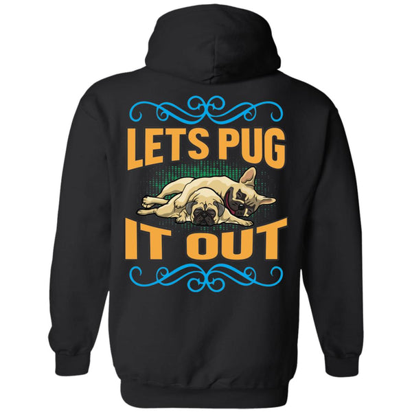 LETS PUG IT OUT