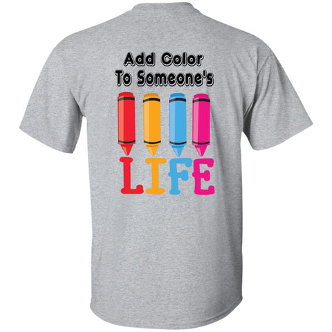 ADD COLOR TO SOMEONES LIFE MENS TSHIRT - Loves Creations Inc
