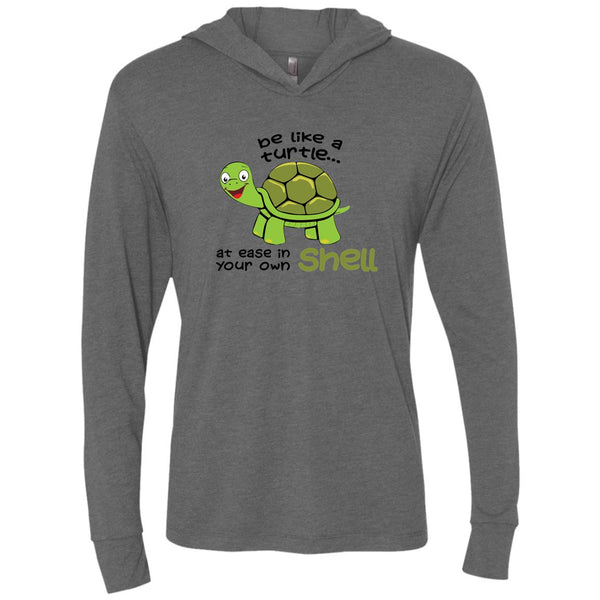 BE LIKE A TURTLE AT EASE IN YOUR OWN SHELL