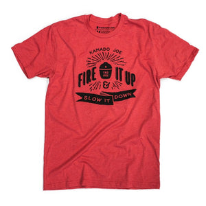 Red t-shirt with black text reading Fire It Up & Slow It Down