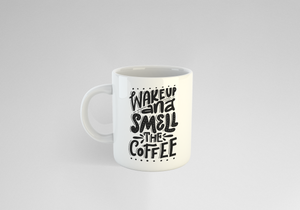 'Wake Up and Smell The Coffee' 10oz White Mug