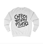 """Coffee On My Mind"" Sweatshirt"