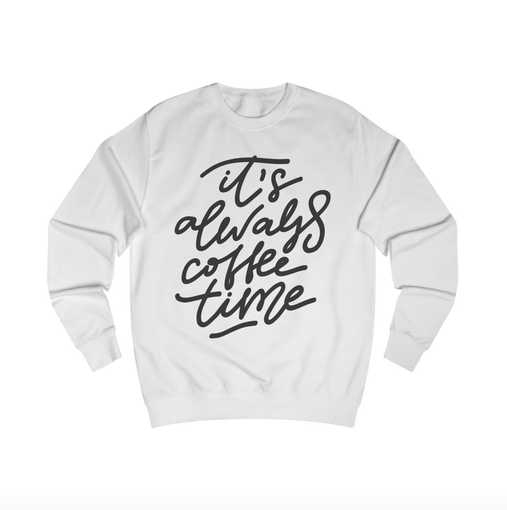 """It's Always Coffee Time"" Sweatshirt"