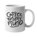 'Coffee On My Mind' 10oz White Mug