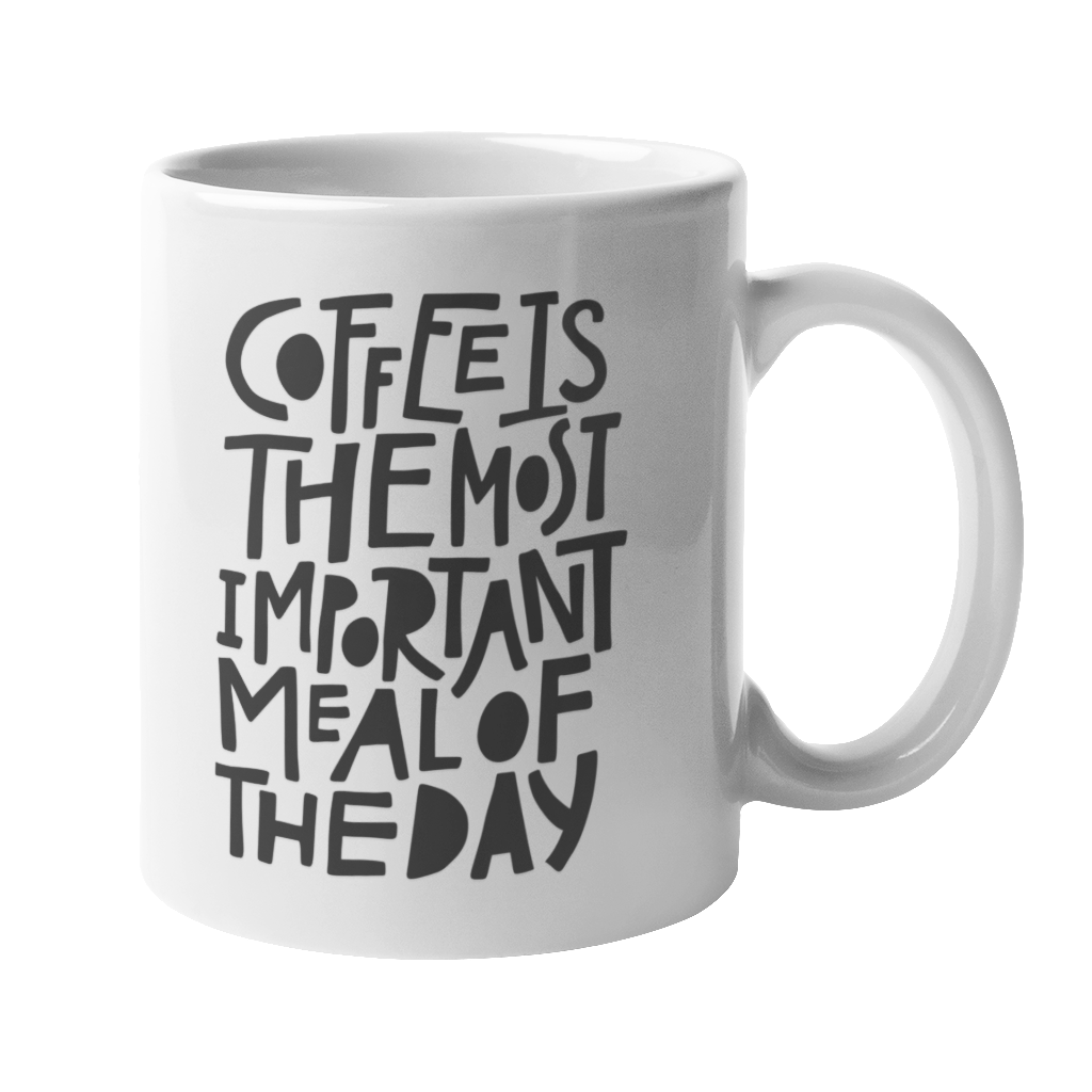 'Coffee Is The Most Important Meal Of The Day' 10oz White Mug