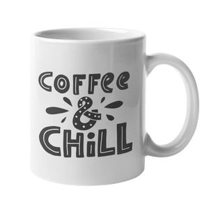 'Coffee and Chill' 10oz White Mug