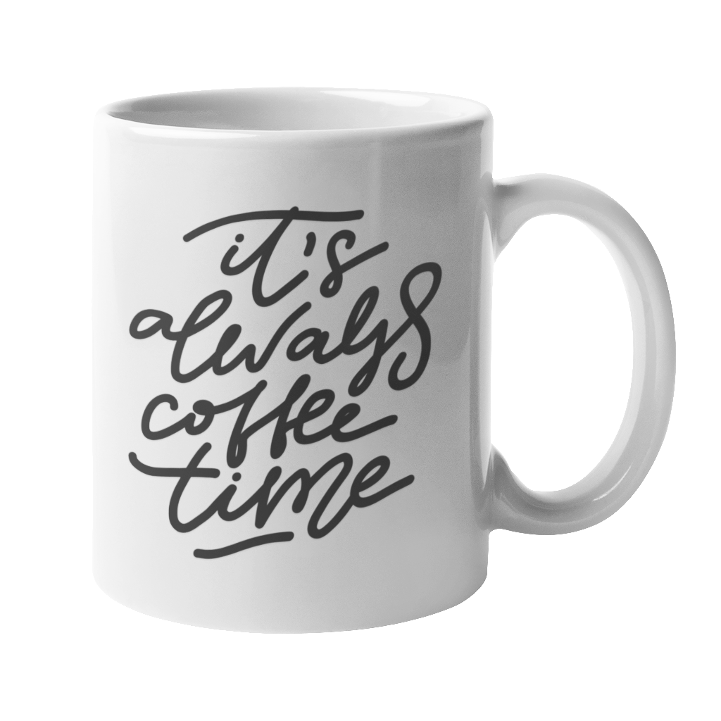 'It's Always Coffee Time' 10oz White Mug