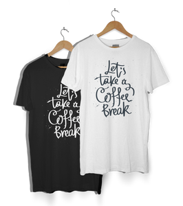 """Let's Take a Coffee Break"" T-Shirt"