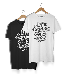 """Life Happens Coffee Helps"" T-Shirt"