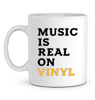 Mug en Céramique - Music is Real on Vinyl
